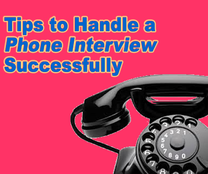 Tips to Handle a Phone Interview