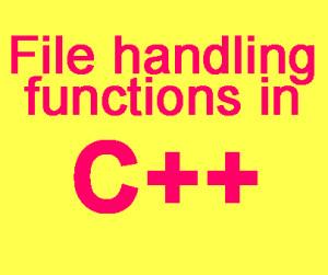 File handling functions in C++